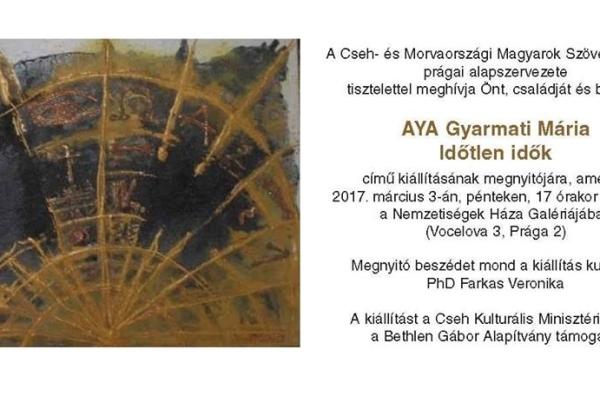 Prága/ Aya Gyarmati Mária Időtlen idők című kiállítása